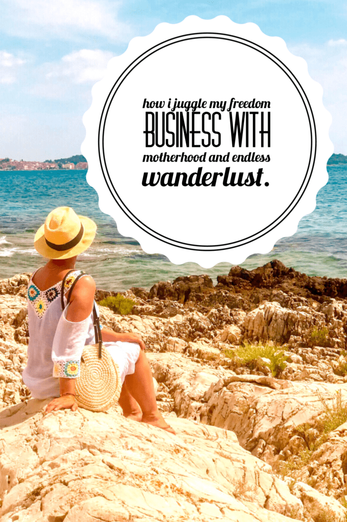 freedom business juggle with motherhood and wanderlust