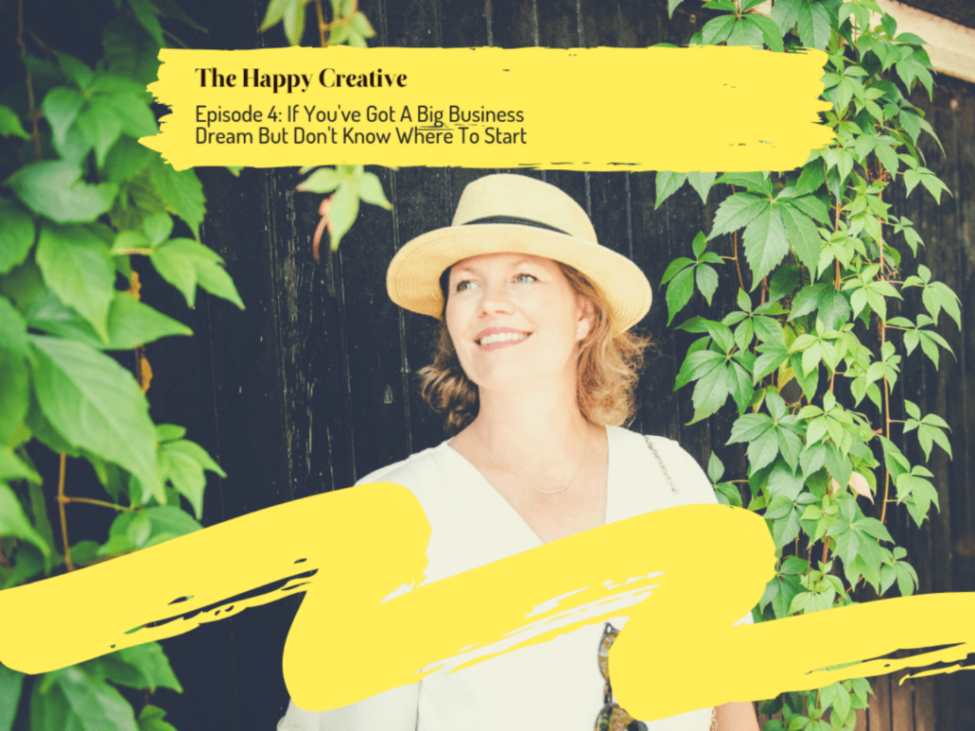 Have A Big Creative Dream