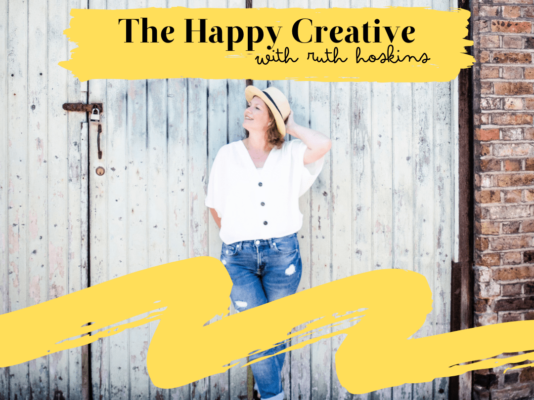 The Happy Creative Podcast With Ruth Hoskins Feature Image